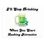 Pararé el beber cuando usted parece bueno postal