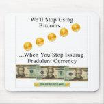 Pararemos el usar de Bitcoins… Alfombrillas De Ratón