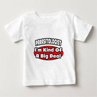 Parasitologist ... Big Deal Baby T-Shirt