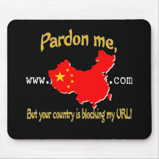 Pardon Me, But Your Country Is Blocking My URL Mouse Pad