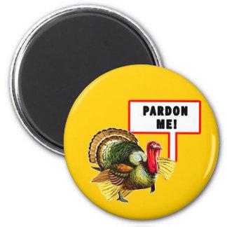 Pardon Me Funny Turkey Day Design Magnet