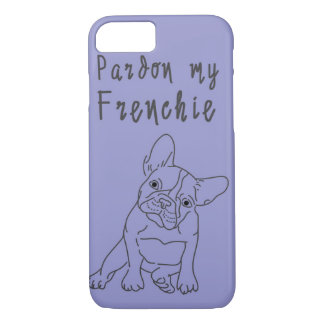 Pardon My Frenchie iPhone 7 Case