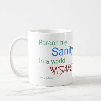 Pardon my Sanity in a World Insane - Dickinson Classic White Coffee Mug
