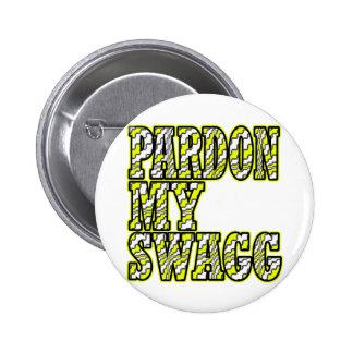Pardon My Swagg -- T-Shirt Pins