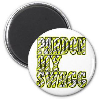 Pardon My Swagg -- T-Shirt Fridge Magnets