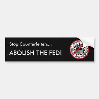 Pare a los falsificadores… suprimen el FED Etiqueta De Parachoque