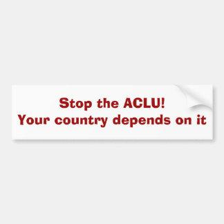 ¡Pare el ACLU! Su país depende de él Pegatina Para Auto