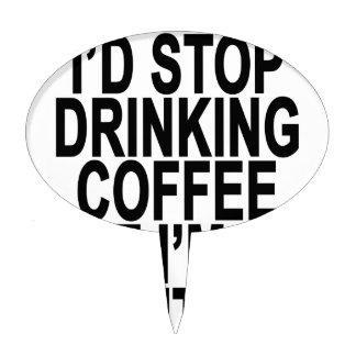Pare el beber del café t-shirts.png decoración de tarta