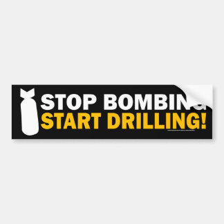 ¡Pare el bombardear, comience a perforar! Pegatina Pegatina De Parachoque