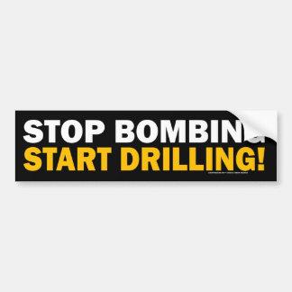 ¡Pare el bombardear, comience a perforar! Pegatina Pegatina Para Auto