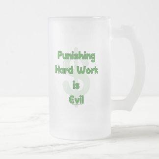 Pare el castigar del trabajo duro taza de cristal