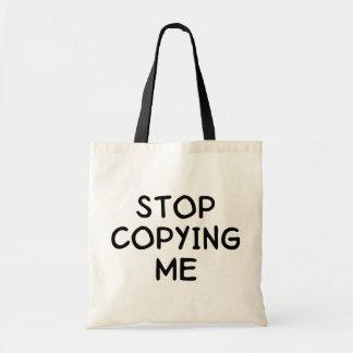 Pare el copiar de mí bolsa