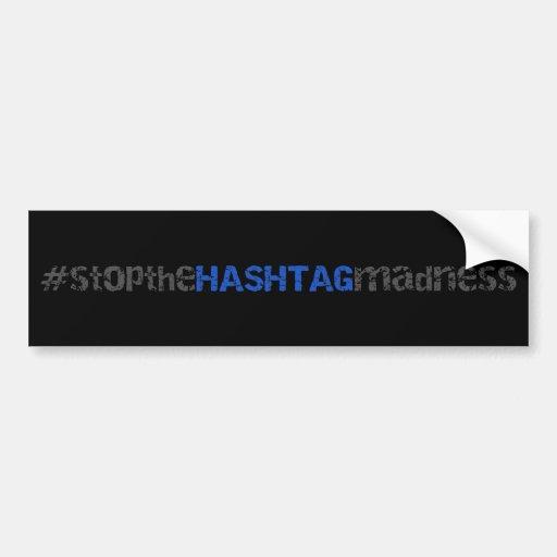 Pare el diseño del texto de la locura de la etique pegatina de parachoque