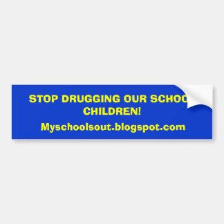 ¡PARE EL DROGAR DE NUESTROS ALUMNOS! , Myschoolsou Pegatina Para Auto