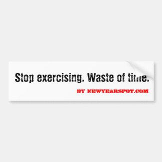 Pare el ejercitar. Pérdida de tiempo Pegatina Para Auto