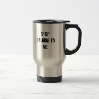 Pare el hablar conmigo taza