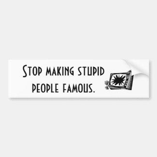 Pare el hacer de gente estúpida famosa pegatina para auto