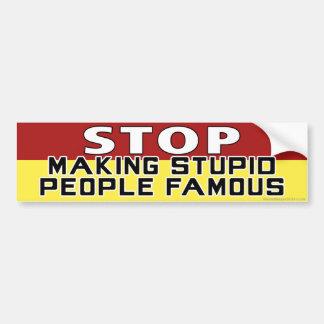 Pare el hacer de gente estúpida famosa pegatina de parachoque