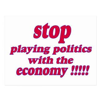 Pare el jugar de política con la economía postales