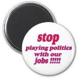 ¡Pare el jugar de política con nuestros trabajos! Iman