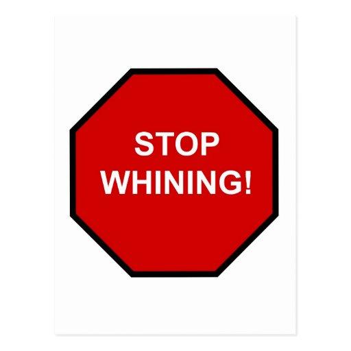¡Pare el lloriquear! Tarjetas Postales