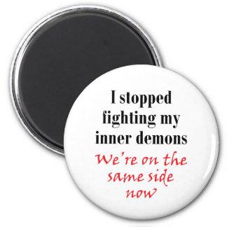 Paré el luchar de mis demonios internos imán redondo 5 cm