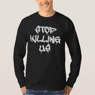 Pare el matar de nosotros las camisetas playeras
