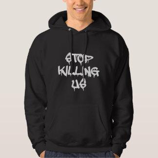 Pare el matar de nosotros sudadera pullover