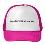 ¡Pare el mirar de mi gorra!