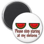 Pare el mirar fijamente mi línea de los melones imán de nevera