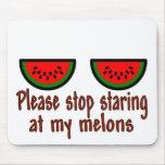 Pare el mirar fijamente mi línea de los melones tapetes de raton