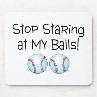 Pare el mirar fijamente mis bolas (el béisbol) alfombrillas de raton