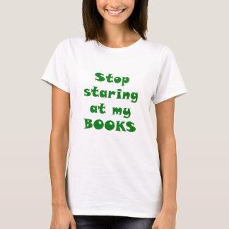 Pare el mirar fijamente mis libros playera
