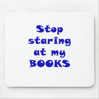 Pare el mirar fijamente mis libros mouse pad