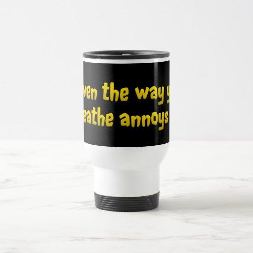 Pare el molestar de mí de par en par taza de café