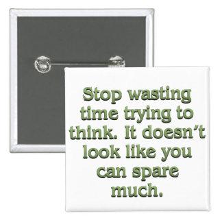 Pare el perder de tiempo pin cuadrado