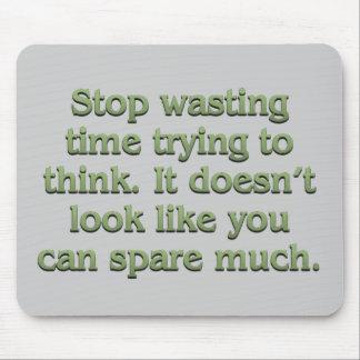 Pare el perder de tiempo tapetes de raton