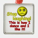 ¡Pare el reír! ¡Éste es cómo bailo y tengo gusto d Ornamento Para Reyes Magos