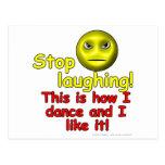 ¡Pare el reír! ¡Éste es cómo bailo y tengo gusto Postal
