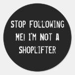 ¡Pare el seguir de mí! No soy un ratero Pegatinas Redondas