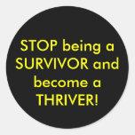 ¡PARE el ser un SUPERVIVIENTE y haga un THRIVER! Etiqueta Redonda