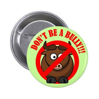 Pare el tiranizar ahora: No tiranice la prevención Pin Redondo 5 Cm