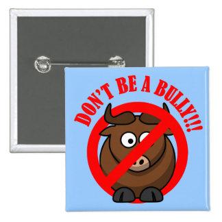 Pare el tiranizar ahora: No tiranice la prevención Pin Cuadrado