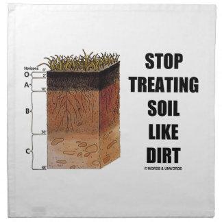 Pare el tratar del suelo como la suciedad (los hor servilleta de papel