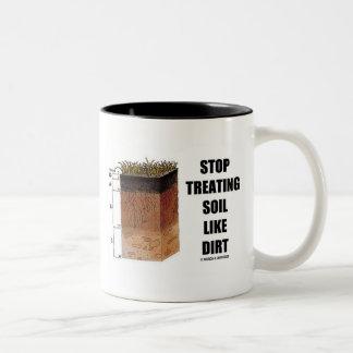 Pare el tratar del suelo como la suciedad (los taza dos tonos