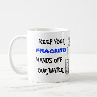 Pare Fracking con nuestra agua Taza De Café