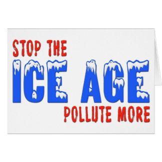 Pare la edad de hielo: Contamine más Tarjeta De Felicitación