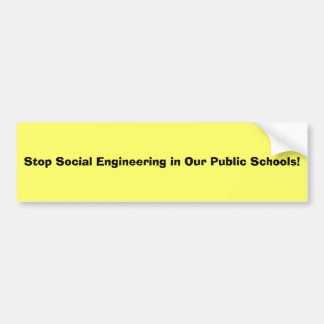 ¡Pare la ingeniería social en nuestras escuelas pú Pegatina Para Auto