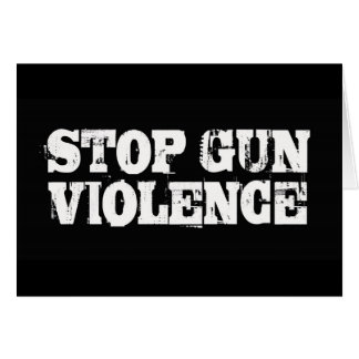 Pare la violencia armada tarjeta de felicitación