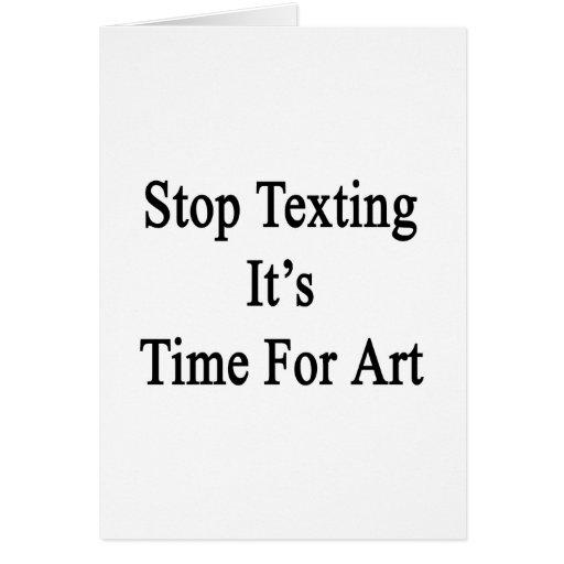 Pare Texting que es hora para el arte Felicitaciones